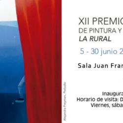 EXPOSICIÓN  XII PREMIO DE PINTURA Y ARTES PLÁSTICAS LA RURAL  Sala Juan Francisco Casas. La Carolina