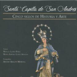 """Presentación libro """"Santa Capilla de San Andrés: Ciclo siglos de Historia y Arte"""""""