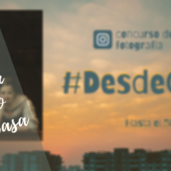 Resolución Concurso de 📷 Fotografía #DesdeCasa