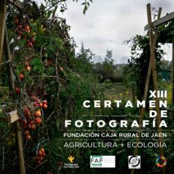 XIII CERTAMEN DE FOTOGRAFÍA Agricultura + Ecología