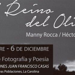 EXPOSICIÓN DE FOTOGRAFÍA Y POESÍA El Reino del Olivo, de Manny Rocca y Héctor L. Baz